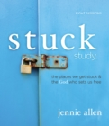 Stuck Study Guide : The Places We Get Stuck and   the God Who Sets Us Free - Book