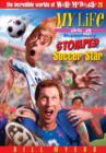 My Life As a Stupendously Stomped Soccer Star - eBook