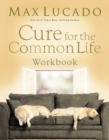 Cure for the Common Life Workbook - eBook