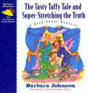 The Tasty Taffy Tale and Super-Stretching the Truth : A Book About Honesty - eBook