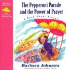 The Pepperoni Parade and the Power of Prayer : A Book About Prayer - eBook