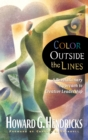 Color Outside the Lines : A Revolutionary Approach to Creative Leadership - eBook