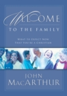 Welcome to the Family : What to Expect Now That You're a Christian - eBook