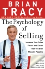 The Psychology of Selling : Increase Your Sales Faster and Easier Than You Ever Thought Possible - eBook