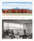 Georgia O'Keeffe and Her Houses:Ghost Ranch and Abiquiu : Ghost Ranch and Abiquiu - Book