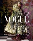 Vogue and The Metropolitan Museum of Art Costume Institute : Parties, Exhibitions, People - Book