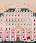 The Wes Anderson Collection: The Grand Budapest Hotel - Book