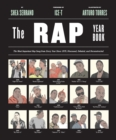 "Rap Year Book, The:The Most Important Rap Song From Every Year Si : ""The Most Important Rap Song From Every Year Since 1979, Discussed, Debated, and Deconstructed"" - Book"