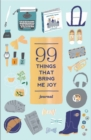 99 Things That Bring Me Joy (Guided Journal) - Book