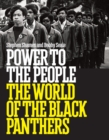 Power to the People: The World of the Black Panthers - Book