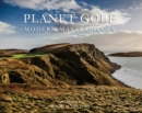 Planet Golf - Modern Masterpieces : The World's Greatest Modern Golf Courses - Book
