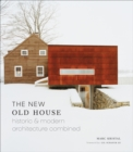 New Old House, The:Historic & Modern Architecture Combined : Historic & Modern Architecture Combined - Book
