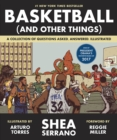 Basketball (and Other Things) : A Collection of Questions Asked, Answered, Illustrated - Book