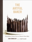 Artful Baker : Extraordinary Desserts From an Obsessive Home Baker - Book