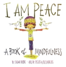 I Am Peace : A Book of Mindfulness - Book