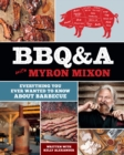 BBQ&A with Myron Mixon:Everything You Ever Wanted to Know About B : Everything You Ever Wanted to Know About Barbecue - Book