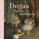Degas, Painter of Ballerinas - Book