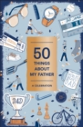 50 Things About My Father (Fill-in Gift Book) : A Celebration - Book