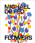 Michael De Feo: Flowers - Book