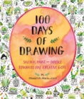 100 Days of Drawing (Guided Sketchbook): Sketch, Paint, and Doodle Towards One Creative Goal - Book
