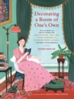 "Decorating a Room of One s Own:Conversations on Interior Design w : ""Conversations on Interior Design with Miss Havisham, Jane Eyre, Victor Frankenstein, Elizabeth Bennet, Ishmael, and Other Literary - Book"