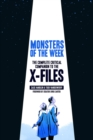 Monsters of the Week : The Complete Critical Companion to The X-Files - Book
