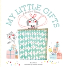 My Little Gifts: A Book of Sharing - Book