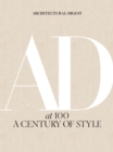 Architectural Digest at 100:A Century of Style : A Century of Style - Book
