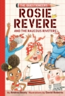 Rosie Revere and the Raucous Riveters: The Questioneers Book #1 - Book