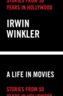 A Life in Movies : Stories from 50 years in Hollywood - Book