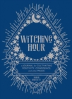 Witching Hour: A Journal for Cultivating Positivity, Confidence, and Other Magic - Book