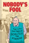 Nobody's Fool : The Life and Times of Schlitzie the Pinhead - Book