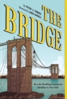 Bridge, The:How the Roeblings Connected Brooklyn to New York : How the Roeblings Connected Brooklyn to New York - Book