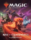 Magic: The Gathering: Rise of the Gatewatch:A Visual History : A Visual History - Book