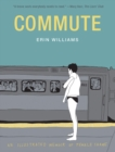 Commute: An Illustrated Memoir of Female Shame - Book