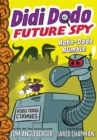 Didi Dodo, Future Spy: Robo-Dodo Rumble (Didi Dodo, Future Spy #2) - Book