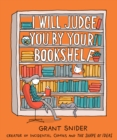 I Will Judge You by Your Bookshelf - Book