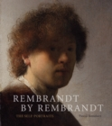 Rembrandt by Rembrandt: The Self-Portraits : The Self-Portraits - Book