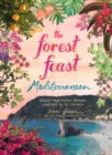 Forest Feast Mediterranean : Simple Vegetarian Recipes Inspired by My Travels - Book