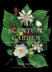 The Scentual Garden: Exploring the World of Botanical Fragrance - Book