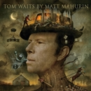 Tom Waits by Matt Mahurin - Book
