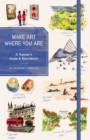 Make Art Where You Are (Guided Sketchbook) : A Travel Sketchbook and Guide - Book