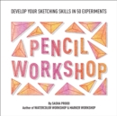 Pencil Workshop (Guided Sketchbook) : Develop Your Sketching Skills in 50 Experiments - Book