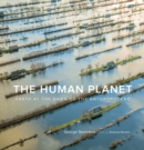The Human Planet : Earth at the Dawn of the Anthropocene - Book