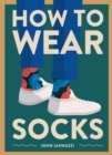 How to Wear Socks - Book