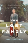 The Lost Family : How DNA Testing Is Upending Who We Are - Book