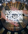 Inspiring Fashion : Textile Revolutions by Premiere Vision - Book