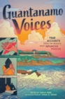 Guantanamo Voices : True Accounts from the World's Most Infamous Prison - Book
