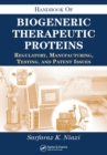 Handbook of Biogeneric Therapeutic Proteins : Regulatory, Manufacturing, Testing, and Patent Issues - eBook