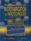 Manufacturing Techniques for Microfabrication and Nanotechnology - Book